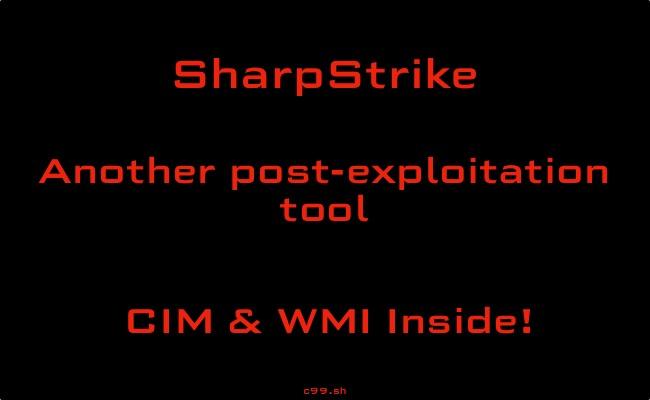 SharpStrike   Post-exploitation tool   CIM & WMI Inside